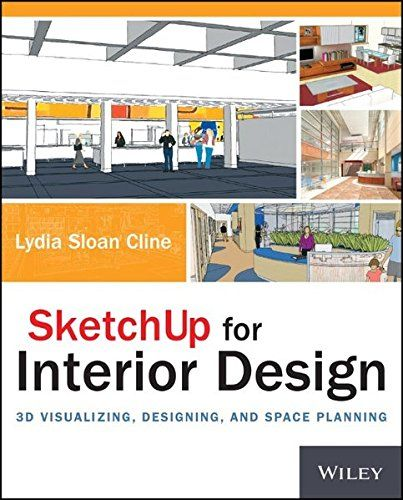 SketchUp for Interior Design: 3D Visualizing, Designing, and Space Planning  free download by