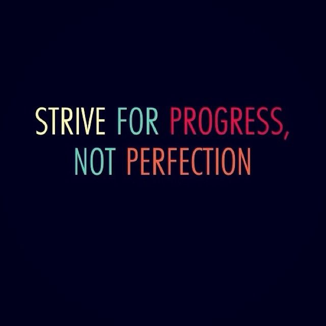 """Progress not Perfection "" 
