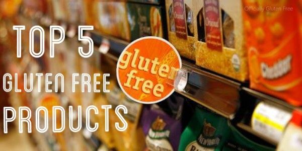 Top 5 Gluten Free Products