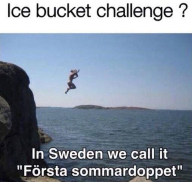 Sooool true. Sweden