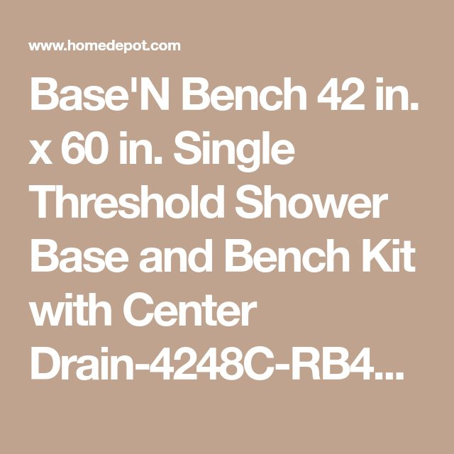 Base'N Bench 42 in. x 60 in. Single Threshold Shower Base and Bench Kit with Center Drain-4248C-RB42-KIT - The Home Depot