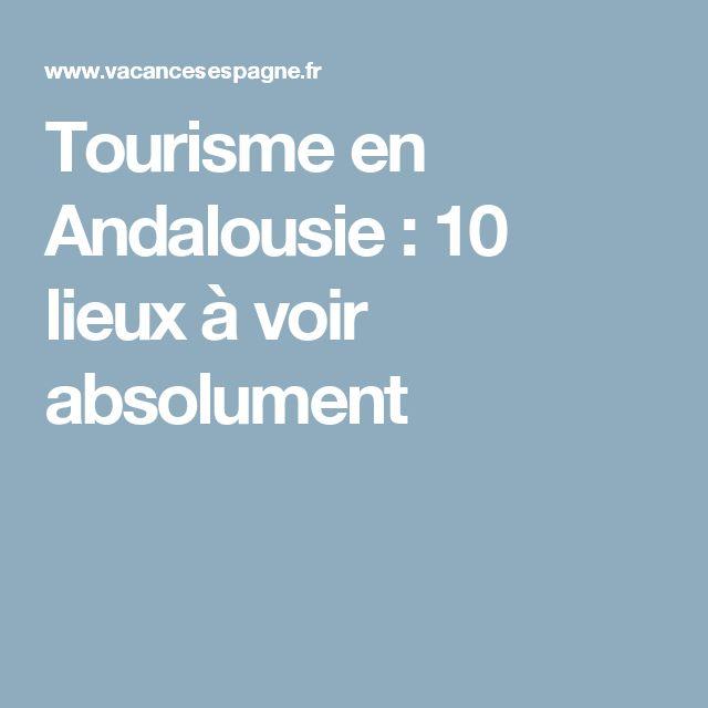 Tourisme en Andalousie : 10 lieux à voir absolument