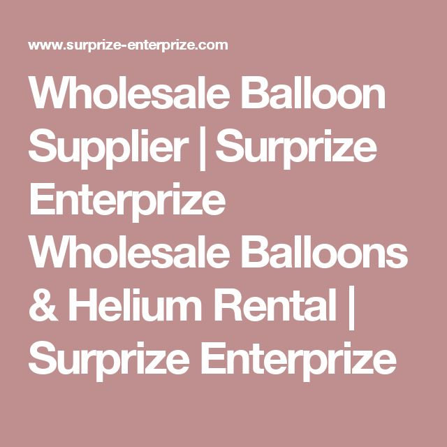 Wholesale Balloon Supplier | Surprize Enterprize Wholesale Balloons & Helium Rental | Surprize Enterprize
