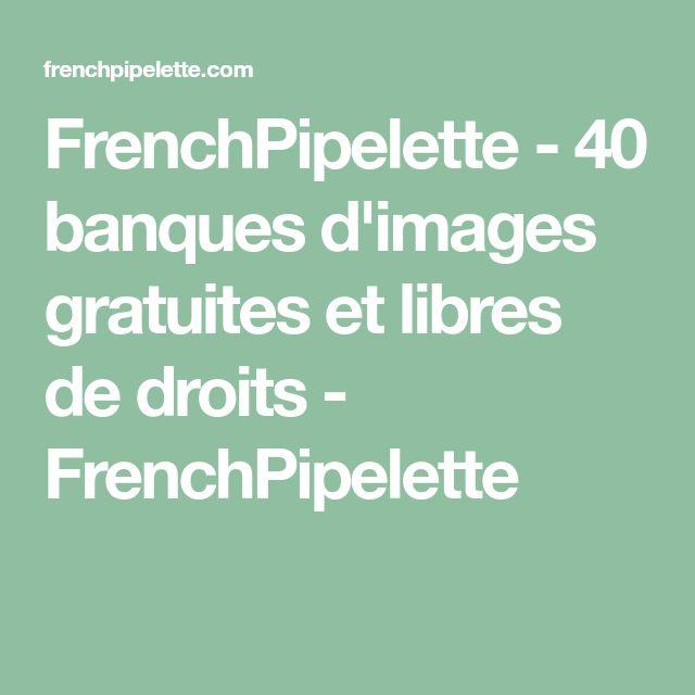 FrenchPipelette - 40 banques d'images gratuites et libres de droits - FrenchPipelette