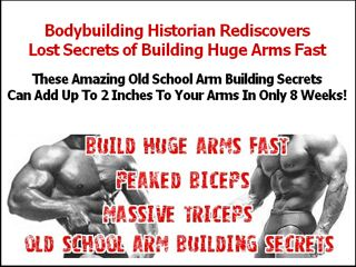 Build Huge Arms Fast with Old School Arm Building Workouts. Are you trying to build big arms… but you're frustrated because you're NOT getting the results you want? If so, I've got great news for you... By Paul Becker The Bodybuilding Historian Written Monday, 11:44 am Hillsboro, Oregon Re: Building bigger arms...