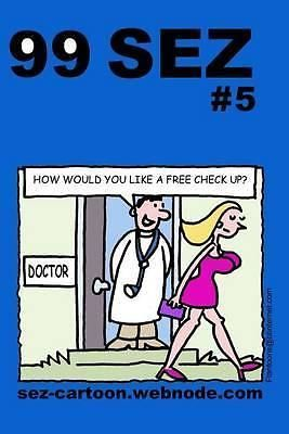 99 Sez #5, 99 Great and Funny Cartoons about Sex and Relationships. by Mike Flan