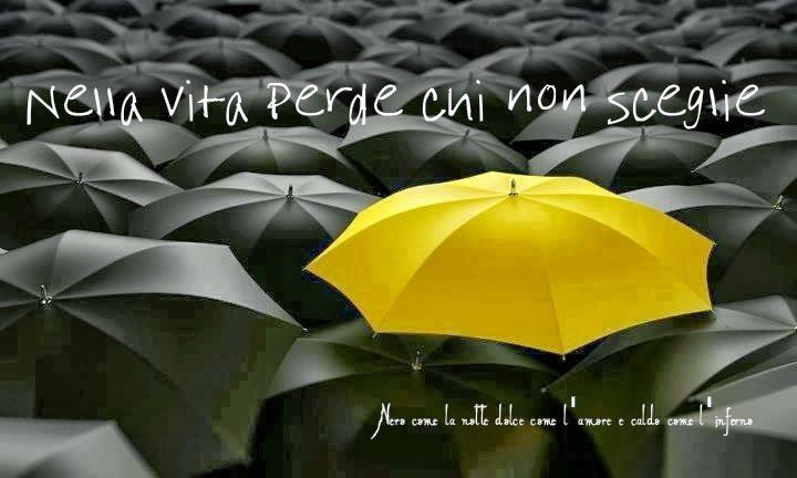 nella vita perde chi non sceglie~lost in life who does not choose~