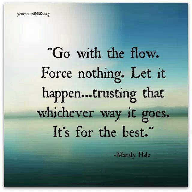 Go with the flow | Quotes | Pinterest