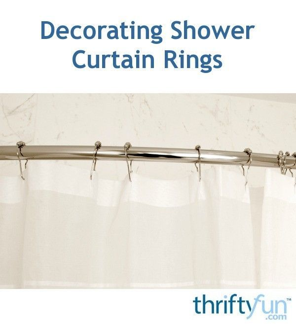 Take Plain Shower Curtain Rings And Add Embellishments To Match