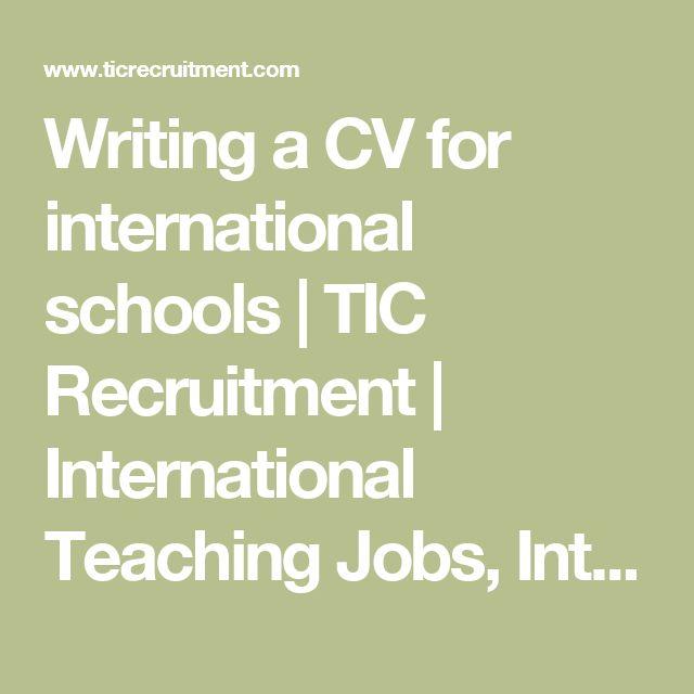 Writing a CV for international schools | TIC Recruitment | International Teaching Jobs, International School Jobs | TIC Recruitment