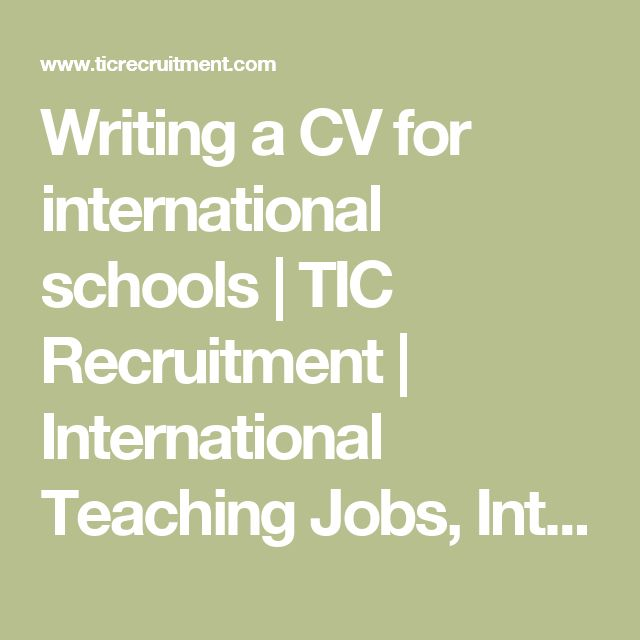 Writing a CV for international schools   TIC Recruitment   International Teaching Jobs, International School Jobs   TIC Recruitment