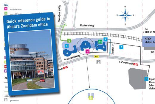 Miniguide Ahold Corporate Center Het Corporate Center van Ahold is per juni 2013 verhuisd naar Zaandam. Om de ongeveer 200 medewerkers wegwijs te maken, hebben we een miniguide ontwikkeld. Met relevante informatie die betrekking heeft tot parkeren, openbaar vervoer, huisregels en contactinformatie. Op de achterzijde staat een routekaart die duidelijk weergeeft hoe het pand te bereiken is en waar geparkeerd moet worden.