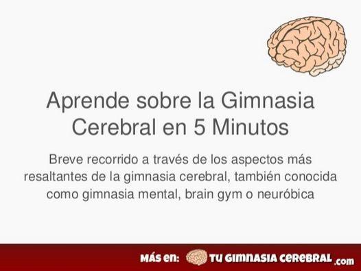 Aprende sobre la Gimnasia Cerebral en 5 Minutos. Presentación que preparamos con…
