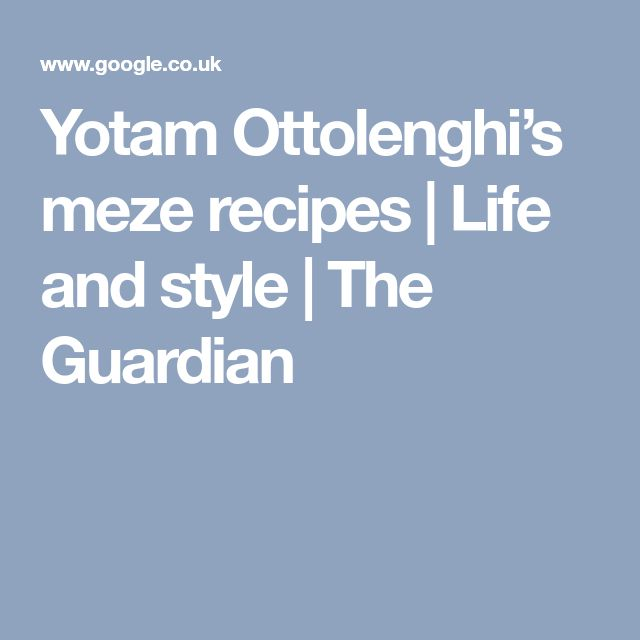 Yotam Ottolenghi's meze recipes | Life and style | The Guardian
