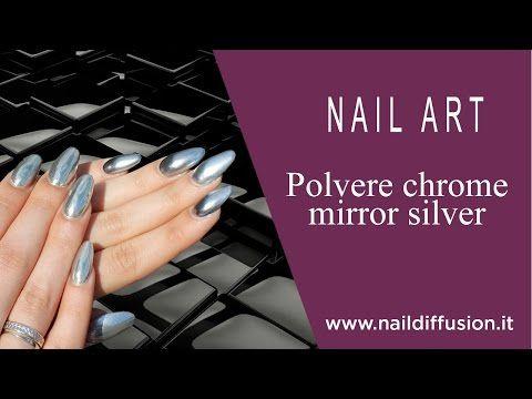 Tutorial Polvere Chrome Mirror - unghie effetto specchio - YouTube