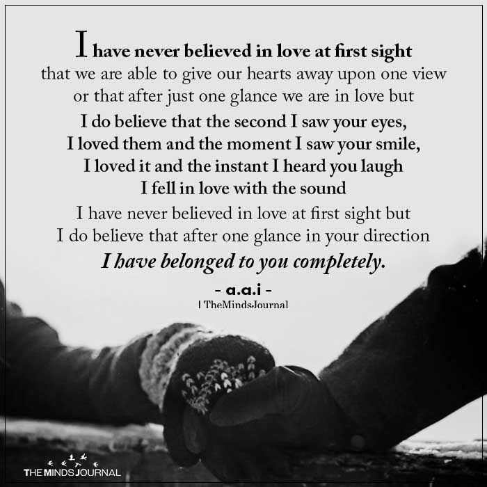I Have Never Believed In Love At First Sight Sight Quotes Believe In Love Quotes Love At First Sight
