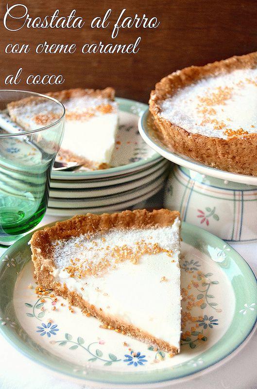 Dolci a go go: Tart al farro con creme caramel al cocco