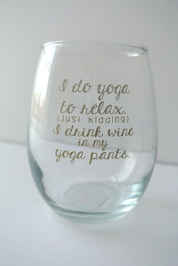 I Drink Wine in My Yoga Pants Stemless by yourethatgirldesigns