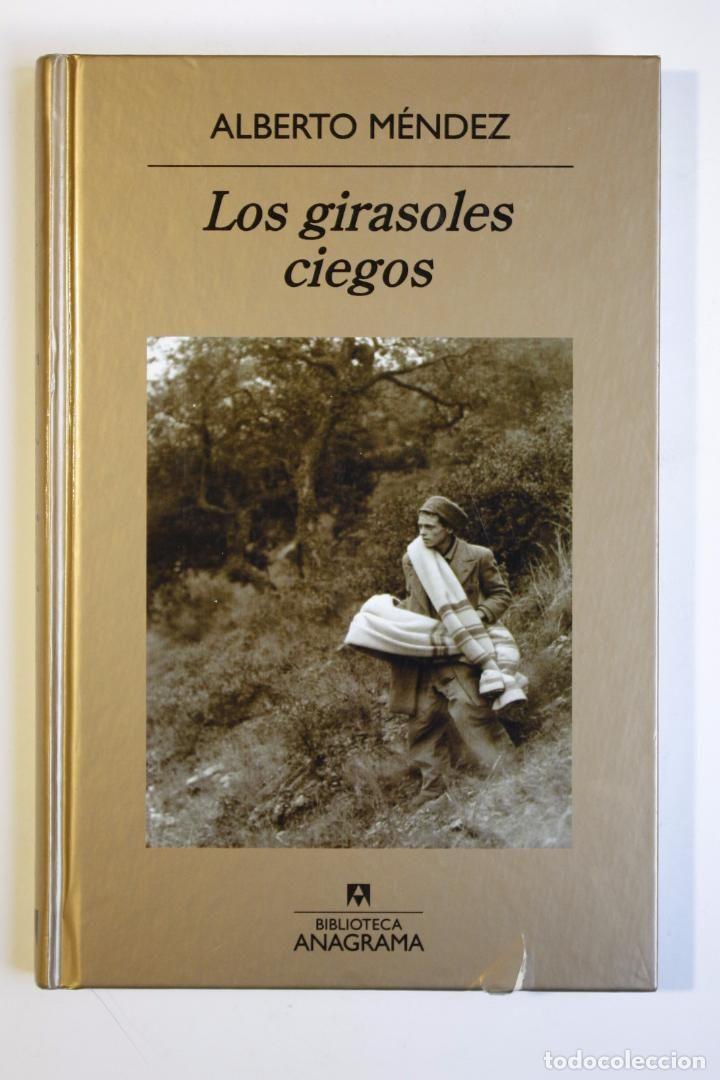 ALBERTO MÉNDEZ - LOS GIRASOLES CIEGOS - BARCELONA, ANAGRAMA, 2005 (Libros de Segunda Mano (posteriores a 1936) - Literatura - Narrativa - Otros)