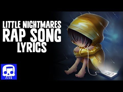 Little Nightmares Rap Song LYRIC VIDEO by JT Machinima -…