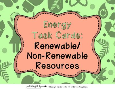 Energy Task Cards - Renewable and Non-Renewable Resources from Kids Get It on TeachersNotebook.com -  (12 pages)  - Energy Task Cards - Renewable and Non-Renewable Resources