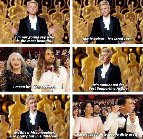 Ellen DeGeneres Oscars 2014 declaring what everyone already knows - Jared Leto is the most beautiful of all. Yep, he's the prettiest.