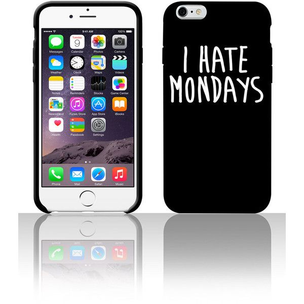 I Hate Mondays 5 5s 6 6plus phone cases ($27) ❤ liked on Polyvore featuring accessories and tech accessories