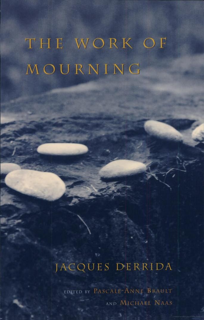 Jacques Derrida – The Work of Mourning