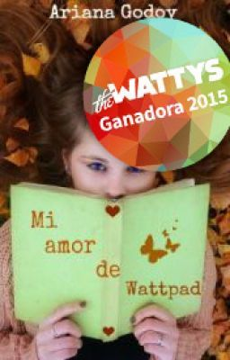My Wattpad Love (Español) Libro I & II #wattpad #novela-juvenil