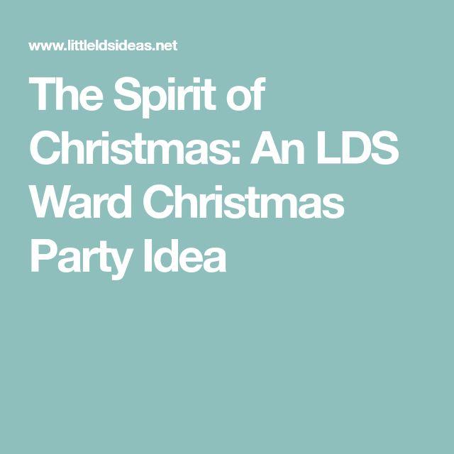 The Spirit of Christmas: An LDS Ward Christmas Party Idea