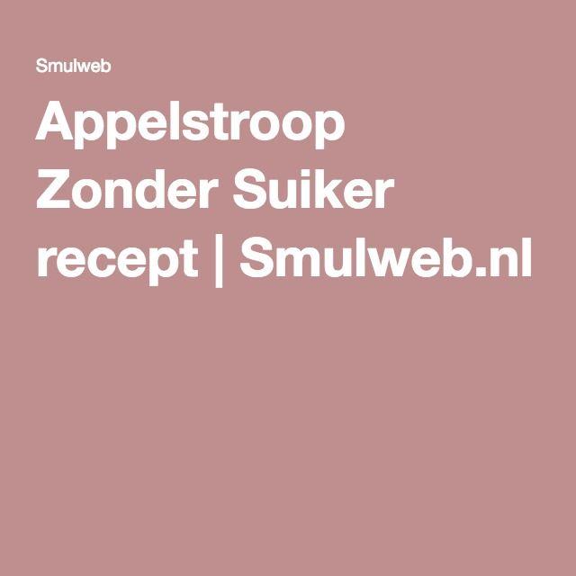 Appelstroop Zonder Suiker recept | Smulweb.nl