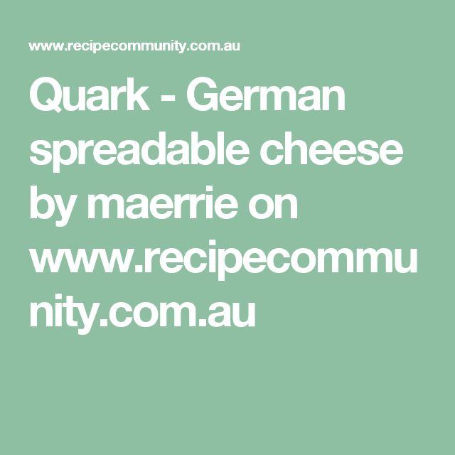 Quark - German spreadable cheese by maerrie on www.recipecommunity.com.au