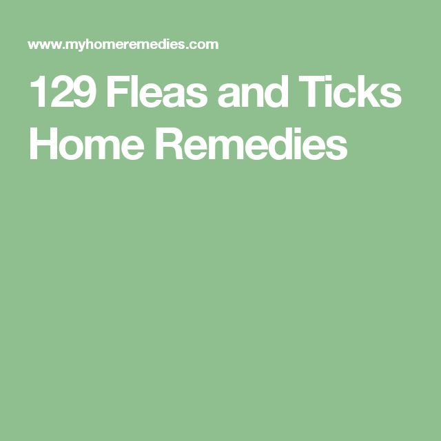 129 Fleas and Ticks Home Remedies