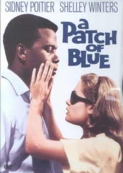 A Patch of Blue - one of my favorite Sidney Poitier movies