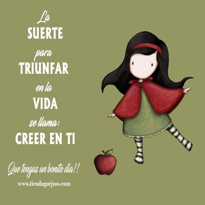 La suerte para triunfar en la vida se llama: CREER EN TI.  ¡¡Que tengas un bonito día!!   @tiendagorjuss.com #gorjuss #frasesgorjuss #felizjueves #frases #frasedeldia #tiendagorjuss