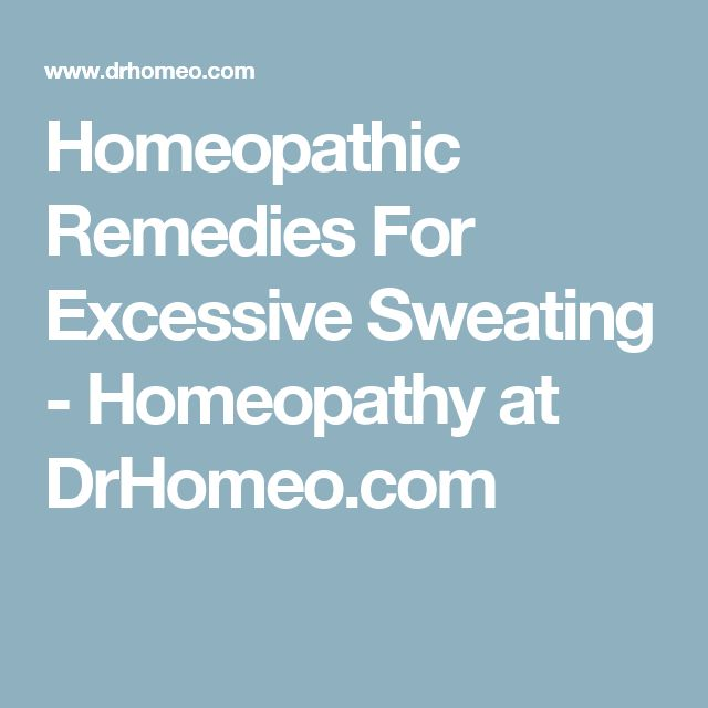 Homeopathic Remedies For Excessive Sweating - Homeopathy at DrHomeo.com