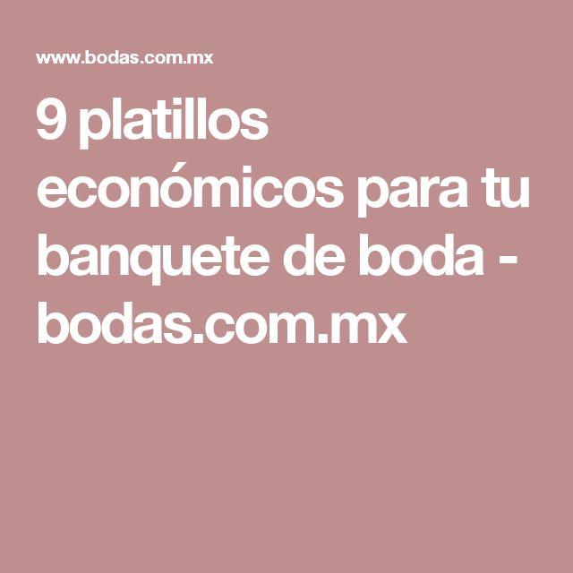 9 platillos económicos para tu banquete de boda - bodas.com.mx