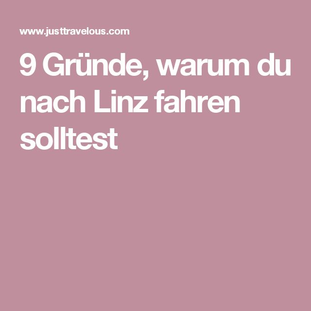 9 Gründe, warum du nach Linz fahren solltest