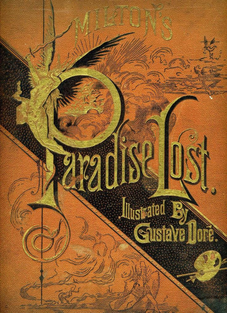 John Milton's epic English Language poem, Paradise Lost. Doré's artwork is truly inspired.