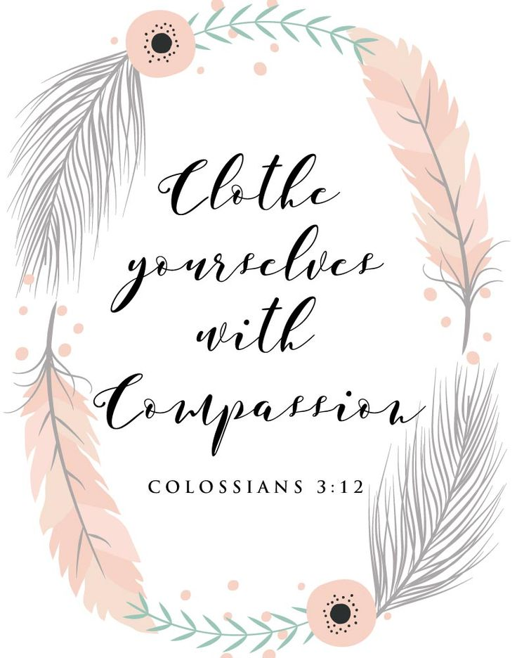 $5 Bible Verse Prints - Clothe yourselves with compassion Colossians 3:12 What…