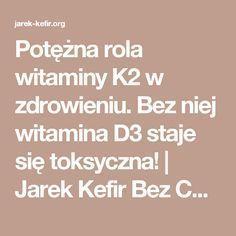 Potężna rola witaminy K2 w zdrowieniu. Bez niej witamina D3 staje się toksyczna! | Jarek Kefir Bez Cenzury