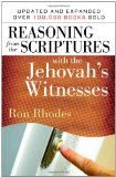 Reasoning from the Scriptures with the Jehovah's Witnesses - Find this book and others on our recommended reading list at http://www.israelnewsreport.net/reasoning-from-the-scriptures-with-the-jehovahs-witnesses/.