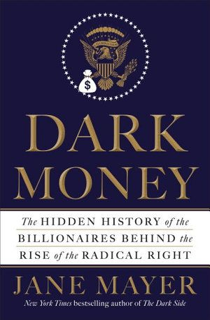 Book jacket of Jane Mayer's new book on the Koch brothers, entitled 'Dark Money'