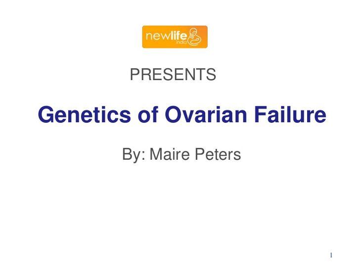 genetics-of-ovarian-failurenew-life-india by NEW LIFE- IVF CLINIC INDIA via Slideshare
