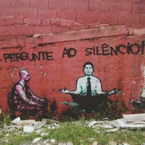 Pergunte ao silêncio!