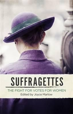 The Suffragettes Some of the people and events are well-known, but Marlow has gone beyond the obvious, particularly beyond London, to show us the ordinary women - middle and working-class, who had the breathtaking courage to stand up and be counted - or just as likely hectored, or pelted with eggs. These women were clever and determined, knew the power of humour and surprise and exhibited 'unladylike' passion and bravery.