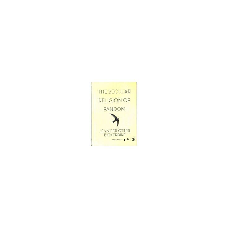 Secular Religion of Fandom : Pop Culture Pilgrim (Hardcover) (Jennifer Otter Bickerdike)