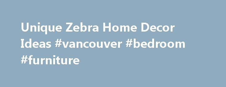 Unique Zebra Home Decor Ideas #vancouver #bedroom #furniture http://bedroom.remmont.com/unique-zebra-home-decor-ideas-vancouver-bedroom-furniture/  #zebra bedroom decor # Unique Zebra Home Decor Ideas Zebra home decor has unique theme with interesting zebra home decor ideas applicable into wall, table runner and bedroom at high value of elegance to make the better atmosphere. Zebra room decor can be a very unique additional value to enhance pleasing atmosphere with zebra decor in different…