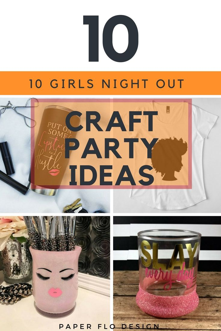10 Girls Night Out Craft Party Ideas Svg Craft Party Crafts Ideas