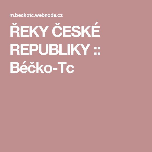 ŘEKY ČESKÉ REPUBLIKY :: Béčko-Tc
